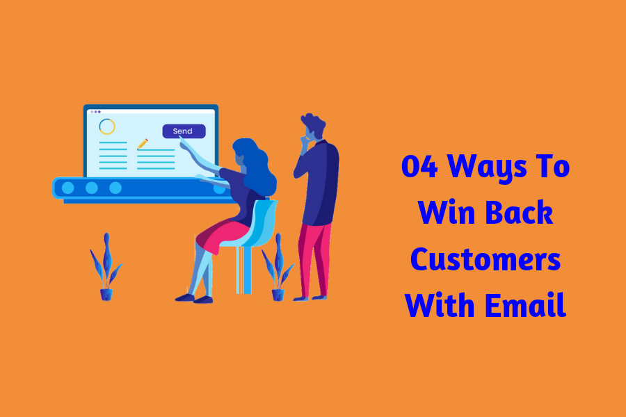 4-obvious-ways-to-win-customers-back-with-email